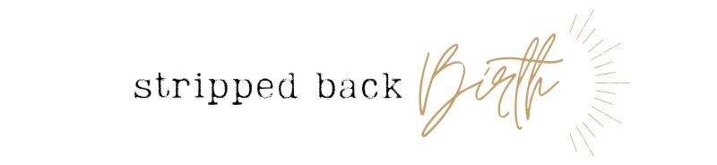 Stripped Back Birth